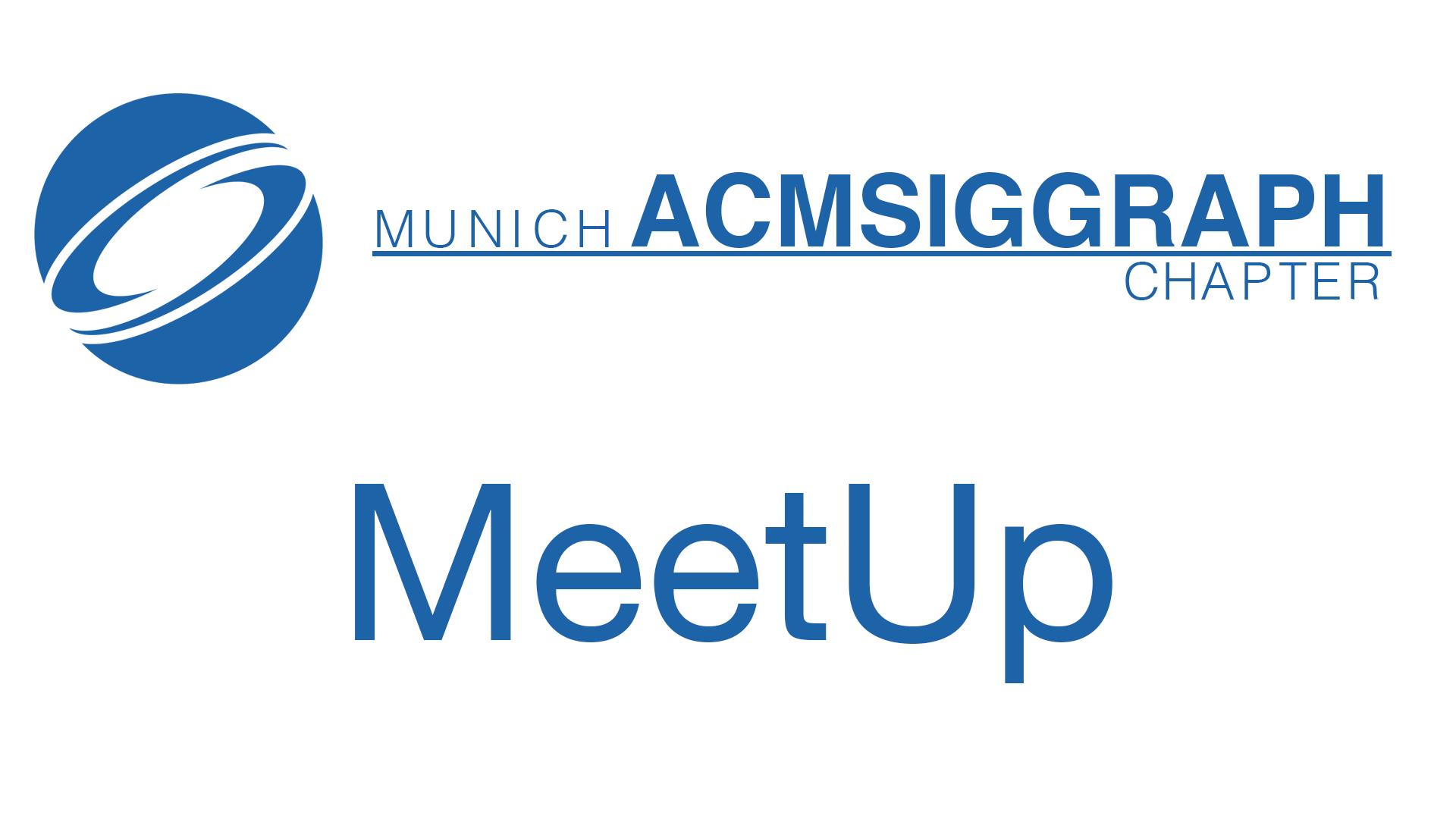 Munich ACM Siggraph MeetUp